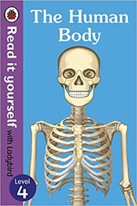 The Human Body - Read It Yourself with Ladybird Level 4 by Ladybird