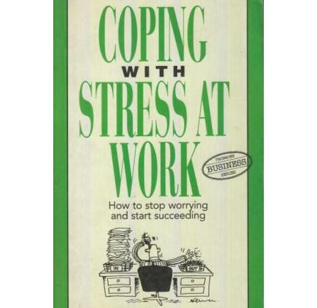 Coping With Stress At Work by Jacqueline M. Atkinson