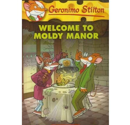 Welcome To Moldy Manor by Geronimo Stilton