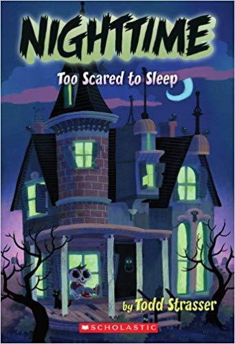 Too Scared to Sleep (Nighttime) by Todd Strasser
