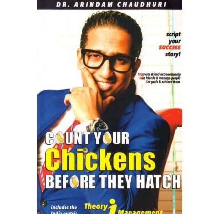 Count Your Chickens Before They Hatch  by Dr Arindam Chaudhuri