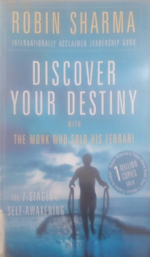 Discover Your Destiny with The Monk Who Sold His Ferrari: The 7 Stages of Self-Awakening by Robin S. Sharma