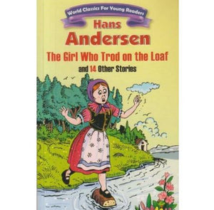 The Girl Who Trod On The Loaf  by Hans Andersen