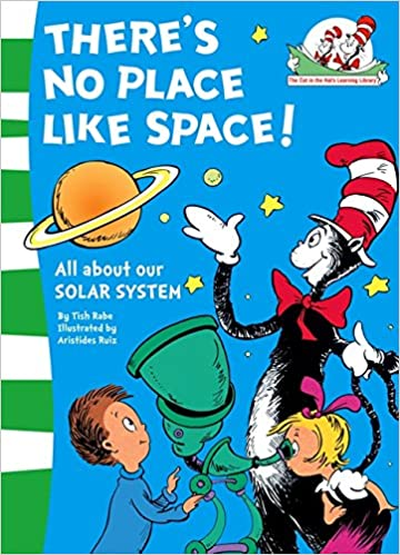 There's No Place Like Space!: All about our SOLAR SYSTEM. (The Cat in the Hat's Learning Library, Book 7) by Tish Rabe