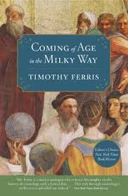 Coming Of Age In The Milky Way, By Timothy Ferris