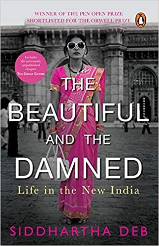 The Beautiful and the Damned (PB) by Deb Siddhartha