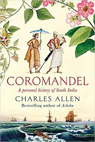 Coromandel: A Personal History of South India by ALLEN CHARLES