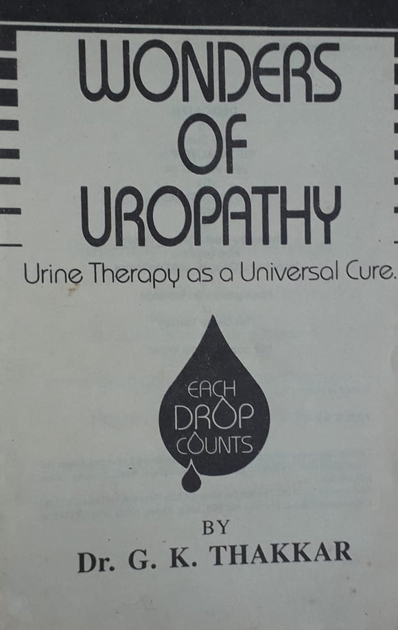 Wonders Of Uropathy by Dr. G.K. Thakkar