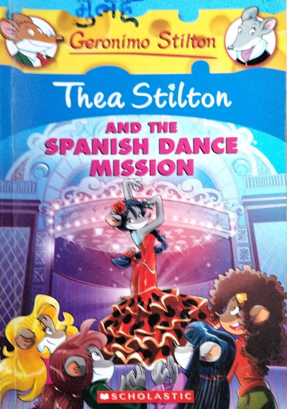 Thea Stilton : And The Spanish Dance Mission