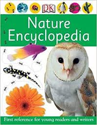 Nature Encyclopedia, First References For Young Readers And Writers