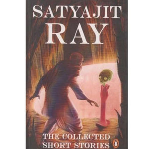 The Collected Short Stories by Satyajit Ray