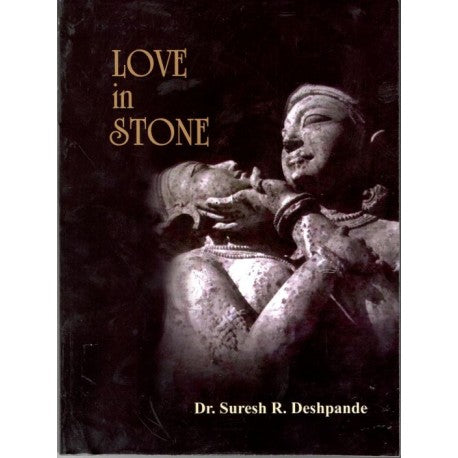Love In Stone by S.R.Deshpande