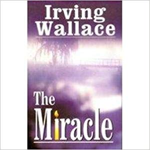 The Miracle by Irving Wallace