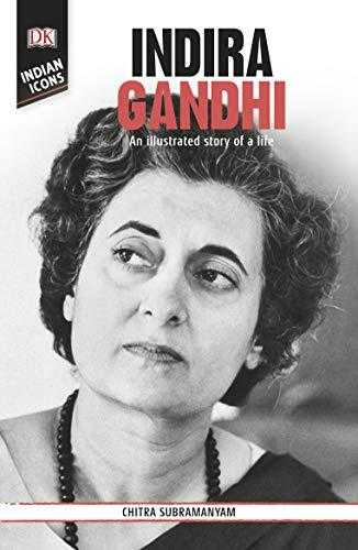 DK Indian Icons: Indira Gandhi: An illustrated story of a life by Chitra Subramaniam