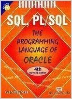 SQL, PL/SQL the Programming Language of Oracle by Ivan Bayross