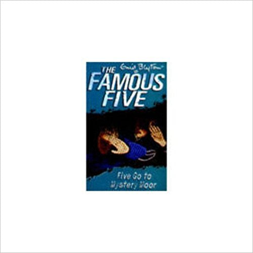 The Famous Five: Five Go to Mystery Moor by Enid Blyton