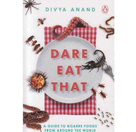Dare Eat That  by Divya Anand