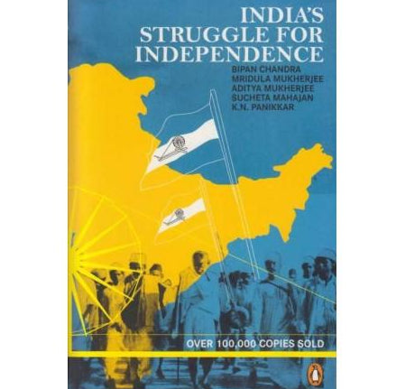 Indian Struggle For Independence  by Bipin Chandra