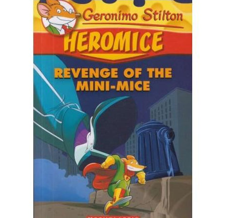 Heromice Revenge Of The Mini Mice by Geronimo Stilton