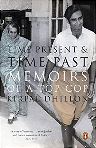 TIME PRESENT & TIME PAST by Dhillon, Kirpal