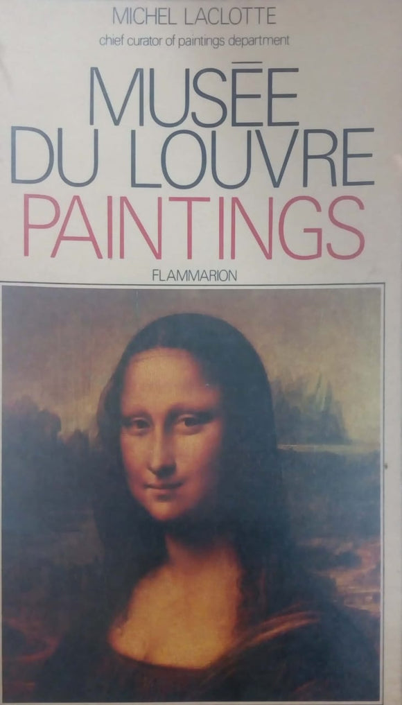 Musée Du Louvre: Paintings by Michel Laclotte