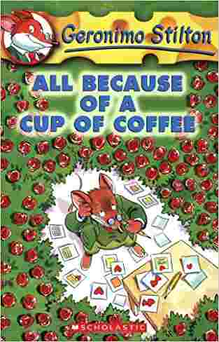 All Because of a Cup of Coffee by Geronimo Stilton, Larry Keys