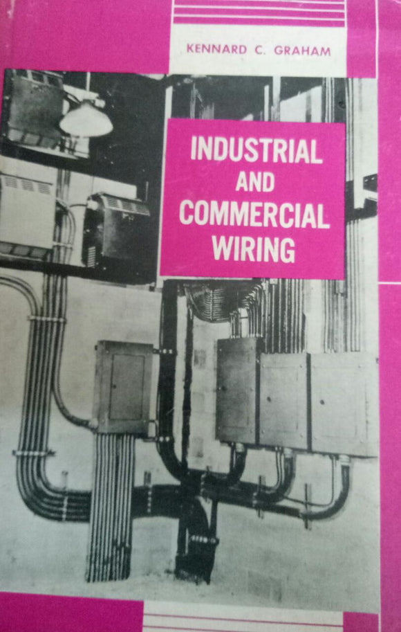 Industrial And Commercial Wiring By Kennard C Grahamp