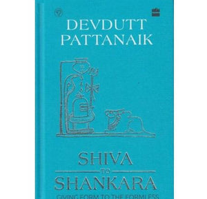 Shiva To Shankar (Shiva To Shankar) by Devdutt Pattanaik