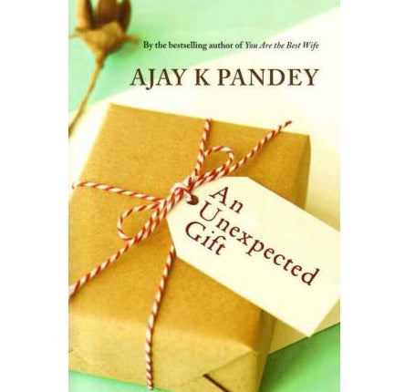 An Unexpected Gift  by Ajay K Pandey