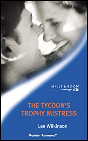 The Tycoon's Trophy Mistress, By Lee Wilkinson