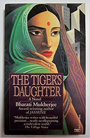 The Tiger's Daughter, By Bharati Mukherjee