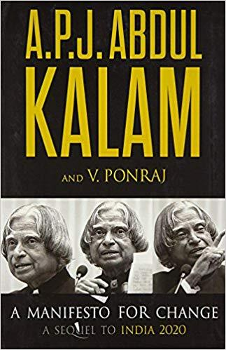 A MANIFESTO FOR CHANGE by A P J Abdul Kalam