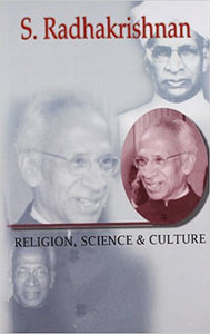 Religion, Science and Culture by Dr. S Radhakrishnan