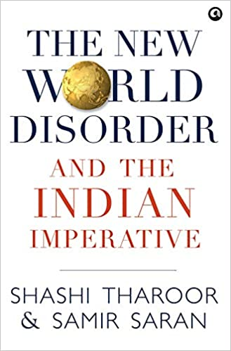 The New World Disorder and the Indian Imperative by Shashi Tharoor