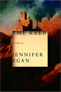 The Keep by Jennifer Egan