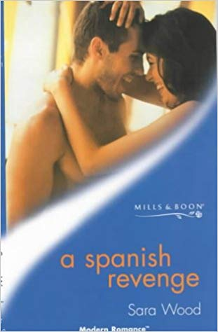 A Spanish Revenge (Mills & Boon Modern) By Sara Wood