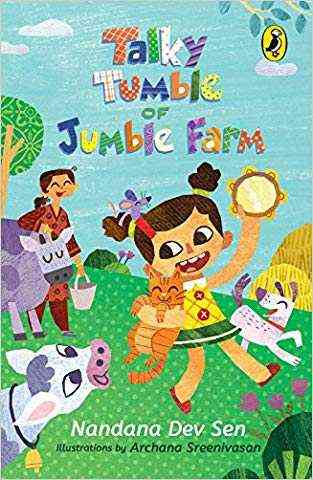 Talky Tumble of Jumble Farm by Nandana Dev Sen