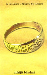 Married But Available By Abhijit Bhaduri