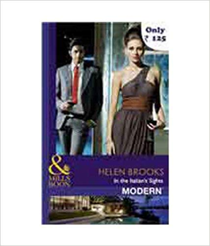 In the Italian's Sights (Mills and Boon Modern) By Helen Brooks