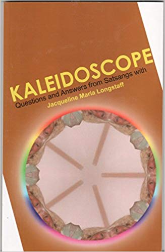 Kaleidoscope: Questions and Answers from Satsangs with Jacqueline Maria Longstaff