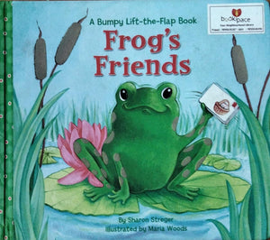 A Bumpy Lift The Flap Book : Frog's friends By Sharon Streger ( hard cover )