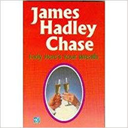 Lady Here's Your Wreath By James Hadley Chase
