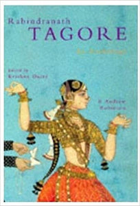 Rabindranath Tagore: An Anthology by Rabindranath Tagore