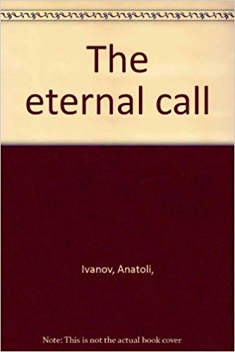 The eternal call (Progress Soviet authors library) 1979