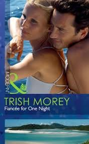 Trish Morey Fiancee For One Night (Mills & Boon), By Modern