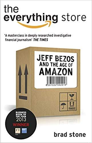 Everything Store: Jeff Bezos and the Age of Amazon, The by Brad Stone