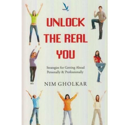 Unlock The Real You  by Nim Gholkar