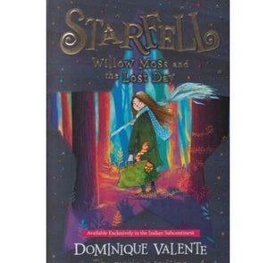 Starfell Willow Moss And The Lost Day by Dominique Valente