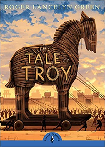 The Tale of Troy (Puffin Classics) by Roger Lancelyn Green