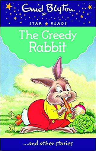 STAR READS SERIES 4: THE GREEDY RABBIT by Blyton, Enid